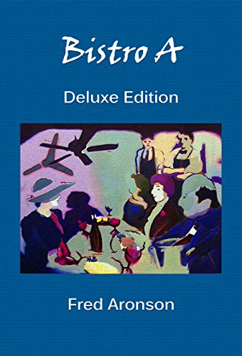 Bistro A: Deluxe Edition by Fred Aronson