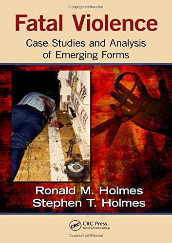 Fatal Violence: Case Studies and  Analysis of Emerging Forms