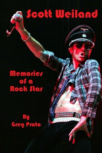 Scott Weiland: Memories of a Rock Star [Greg Prato] (Tapa Blanda)