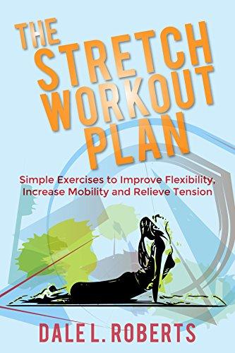 Stretch Workout Plan Exercises Flexibility ebook