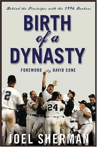 Birth of a Dynasty: Behind the Pinstripes with the 1996 Yankees PDF