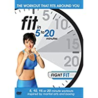 Fit in 5 to 20 Mins: Fight Fit