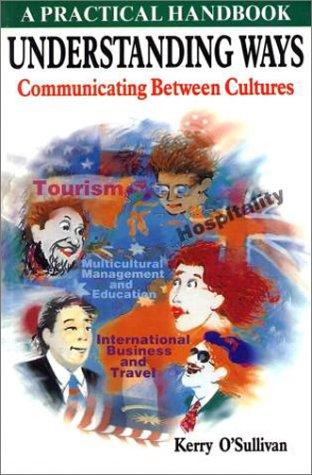 Understanding Ways: Communicating between Cultures