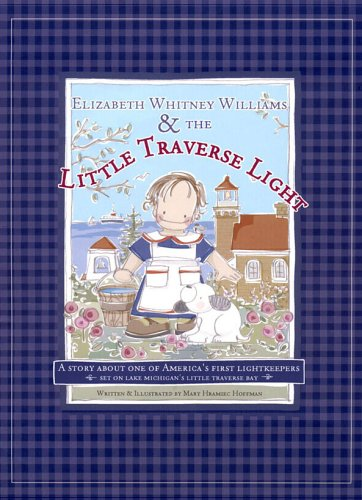 Elizabeth Whitney Williams and the Little Traverse Light ()