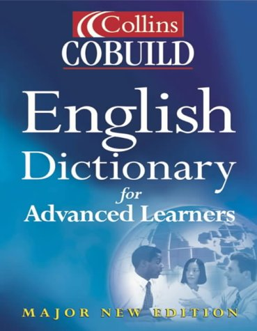 Collins Cobuild English Dictionary for Advanced Learners (DICTIONARY)