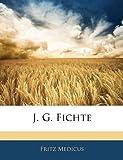 J G Fichte, Fritz Medicus, 1144342309