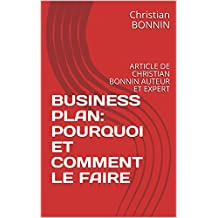 BUSINESS PLAN: POURQUOI ET COMMENT LE FAIRE: ARTICLE DE CHRISTIAN BONNIN  AUTEUR ET EXPERT (French Edition)