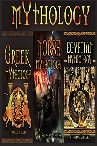 Mythology Trilogy: Greek Mythology - Norse Mythology - Egyptian Mythology (Gods, Myths, Legends, ()