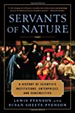 Servants of Nature, Lewis Pyenson and Susan Sheets-Pyenson, 0393317366