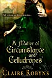 A Matter of Circumstance and Celludrones, Claire Robyns, 1479388920