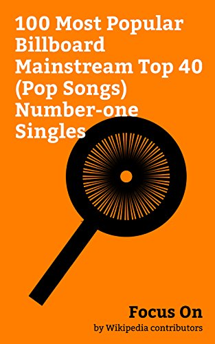 Focus On: 100 Most Popular Billboard Mainstream Top 40 (Pop Songs) Number-one Singles: Shape of You, Closer (The Chainsmokers song), Hello (Adele song), ... Can't Stop the Feeling!, Uptown Fu...