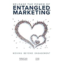 Release the Power of Entangled Marketing(tm): Moving Beyond Engagement
