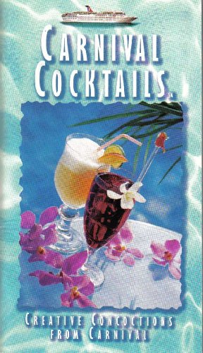 Carnival Cocktails: Creative Concoctions from Carnival -
