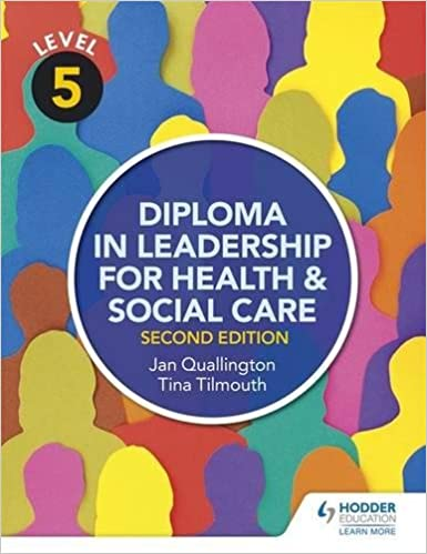Level 5 diploma in leadership for health and social care 2nd level 5 diploma in leadership for health and social care 2nd edition amazon tina tilmouth jan quallington 9781471867927 books fandeluxe Image collections