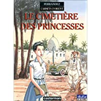 CARNETS D'ORIENT T.05 : LE CIMETIÈRE DES PRINCESS ES