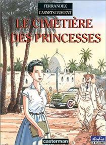 Carnets d'Orient, tome 5 : Le cimetière des princesses par Ferrandez