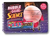 Bubble Gum Science, Klutz Press Staff, 1570541345