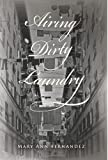 Airing Dirty Laundry, Mary Ann Fernandez, 1493608495