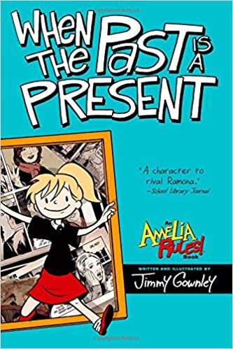 When the Past Is a Present (Amelia Rules! (Reissues))