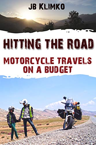Hitting the road; motorcycle travels on a budget by [Klimko, JB]