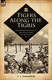 Tigers along the Tigris, E. J. Thompson, 1846773660