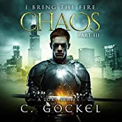Chaos: I Bring the Fire, Book 3 | C. Gockel