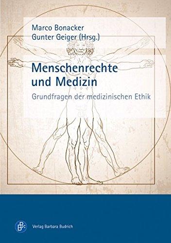 Menschenrechte und Medizin: Grundfragen der medizinischen Ethik