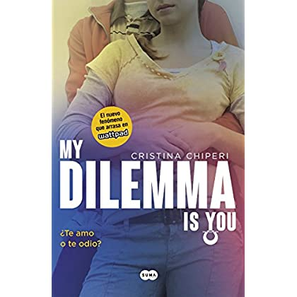 My Dilemma Is You. Â¿Te Amo o te Odio? (Serie My Dilemma Is You 2) (Spanish Edition)