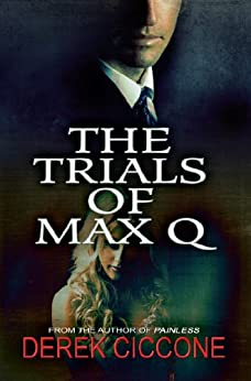 The Trials of Max Q by [Ciccone, Derek]