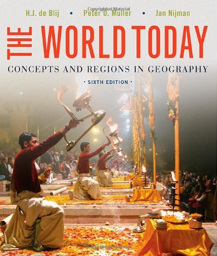 The World Today: Concepts and Regions in Geography by Harm J. de Blij (2012-10-01)