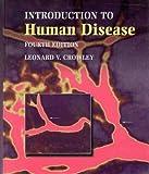 An Introduction to Human Disease : Pathology and Pathophysiology Correlations, Crowley, Leonard V., 0867207361