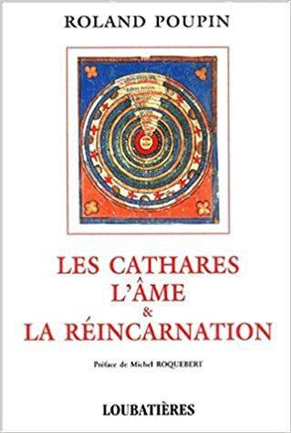 En ligne Les cathares, l'âme et la réincarnation pdf epub