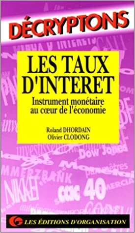 Livres gratuits Les taux d'intérêts. Instrument monétaire au coeur de l'économie pdf, epub ebook
