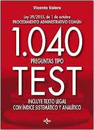 1040 preguntas tipo test: Ley 39/2015, de 1 de octubre