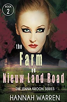 The Farm on Nieuw Land Road (The Jenna Kroon Series Book 2) by [Warren, Hannah]