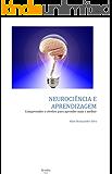 Neurociência e Aprendizagem: Conhecer o cérebro para aprender mais e melhor