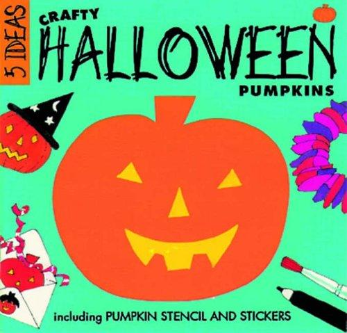 Crafty Halloween Pumpkins (Five Ideas Series) ()