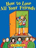 img - for How To Lose All Your Friends (Turtleback School & Library Binding Edition) book / textbook / text book