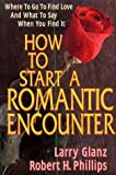 How to Start a Romantic Encounter, Larry A. Glanz and Robert H. Phillips, 0895295806