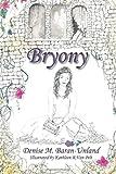Bryony, Denise M. Baran-Unland, 0985274808
