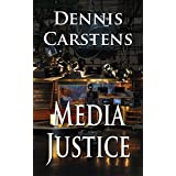 Media Justice (A Marc Kadella Legal Mystery Book 3)