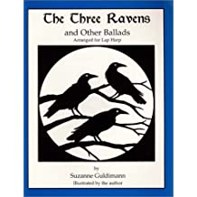 The Three Ravens, and Other Ballads, Arranged for Lap Harp