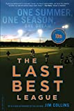 The Last Best League, 10th anniversary edition: One Summer, One Season, One Dream