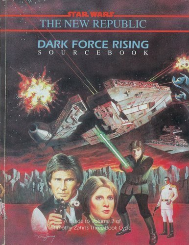 Dark Force Rising Sourcebook (Star Wars: The New Republic)