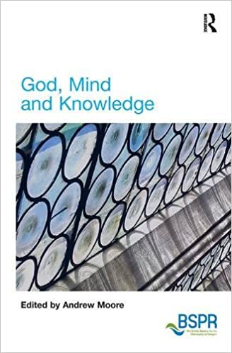 God Mind And Knowledge The British Society For The Philosophy Of Religion Series Moore Andrew 9781409462101 Amazon Com Books