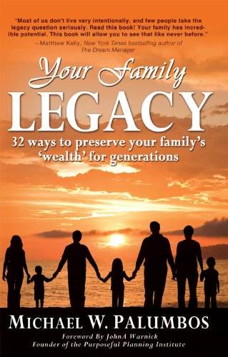 Your Family Legacy: 32 ways to preserve your family's 'wealth' for generations by [Palumbos, Michael]