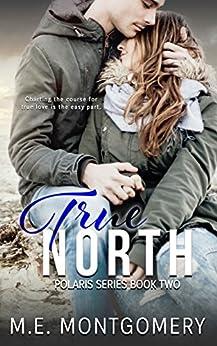 True North (Polaris Series Book 2) by [Montgomery, M.E.]