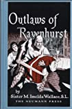 Outlaws of Ravenhurst, Sister M. Imelda Wallace, 0911845321
