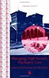 Managing High Security Psychiatric Care, Charles Kaye, 185302581X