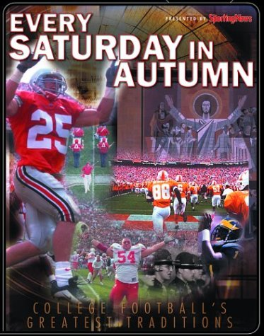 Every Saturday in Autumn : The Sporting News Presents College Football's Greatest Traditions